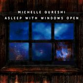 Asleep with Windows Open by Michelle Qureshi
