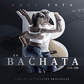 Aqui Esta la Bachata, Vol.10: Con Sus Interpretes Originales de German Garcia