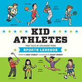 Kid Athletes - Kid Legends - True Tales of Childhood from Sports Legends, Book 2 (Unabridged) by David Stabler