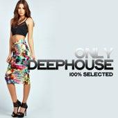 Only Deephouse (100% Selected Beats) de Various Artists