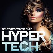 Hyper Tech (Selected Waves Only) de Various Artists