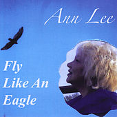 Fly Like an Eagle de Ann Lee