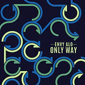 Only Way by Envy Alo