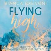 Flying High - Hailee & Chase 2 (Ungekürzt) von Bianca Iosivoni