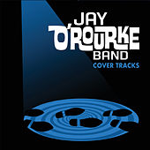 Cover Tracks de Jay O'Rourke Band