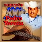 Norteño 100% Pedro Yerena de Pedro Yerena
