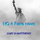No 4 Fake News by Gary D. Matthews