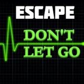 Don't Let Go de Escape