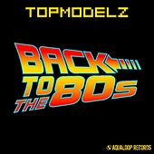 Back to the 80s by Topmodelz