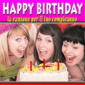 Happy Birthday (La canzone per il tuo compleano) de Various Artists