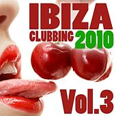 Ibiza Clubbing 2010 Vol.3 by Various Artists