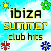 Ibiza Summer Club Hits by Various Artists