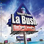 La Bush Temple of House (The Next Level mixed by Binym and Alex Ostyn) van Various Artists