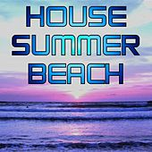 House Summer Beach by Various Artists