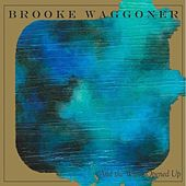 And The World Opened Up (Live EP) by Brooke Waggoner