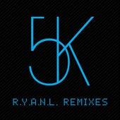 R.Y.A.N.L. Remixes by Sander Kleinenberg