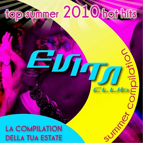 Evita Club House  - Summer Compilation 2010 (Top Summer  2010 Hot Hits) by Various Artists