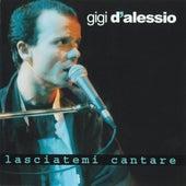 Lasciatemi cantare de Gigi D'Alessio