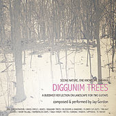 Diggunim Trees by Jay Gordon