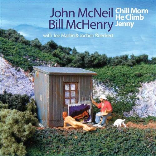 Chill Morn He Climb Jenny by John McNeil