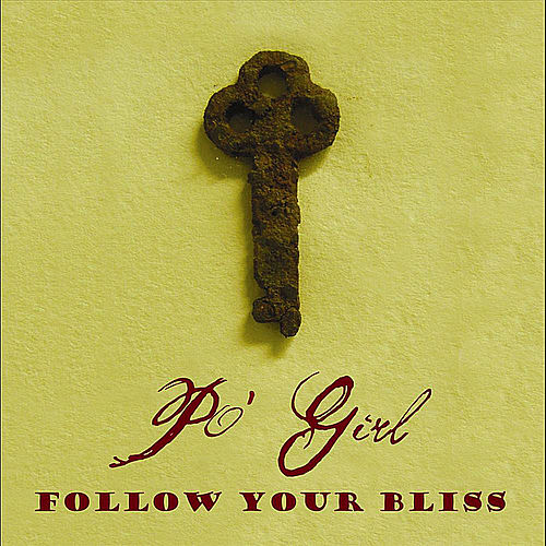 Follow Your Bliss by Po' Girl