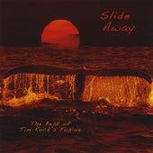 Slide Away - the Best of Tim Rock's Fusion de Tim Rock