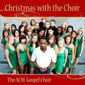 Christmas with the Choir by ACM Gospel Choir