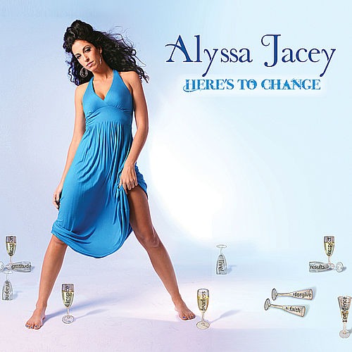 Here's To Change by Alyssa Jacey