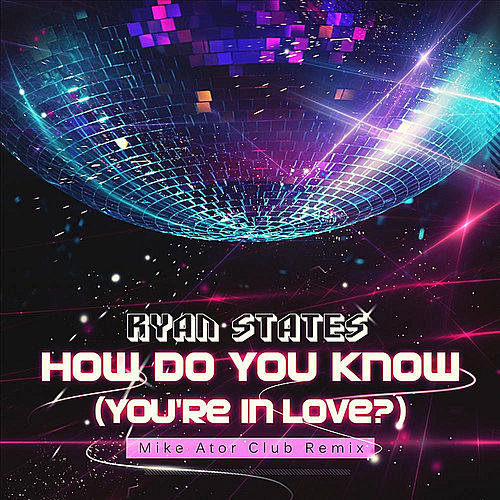 How Do You Know (You're In Love?) - Single by Ryan States