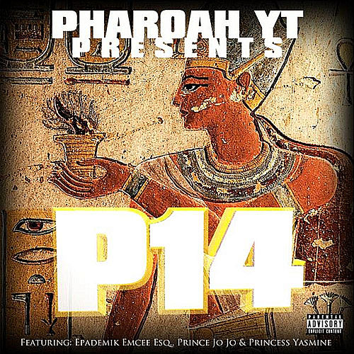 P14 by Pharoah YT