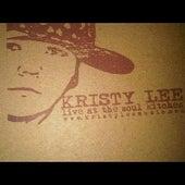 Kristy Lee Live at Soul Kitchen by Kristy Lee