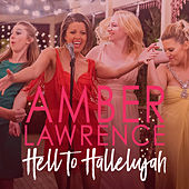 Hell To Hallelujah by Amber Lawrence