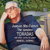 Joaquín Nin-Culmell: The Complete Tonadas & Other Works for Piano von Marcel Worms