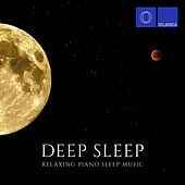 Deep Sleep: Relaxing Piano Sleep Music by Various Artists