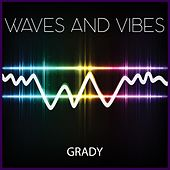 Waves and Vibes by Grady