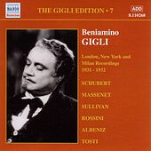 Gigli, Beniamino: Gigli Edition, Vol.  7: London, New York and Milan Recordings (1931-1932) by Various Artists
