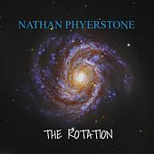 The Rotation von Nathan Phyerstone