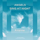Angels Sing at Night de Arianne