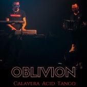 Oblivion (Electro Version) de Calavera Acid Tango