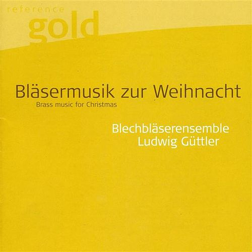 Christmas Brass Music - Otto, V. / Handel, G.F. / Cruger, J. / Groh, J. / Gabrieli, G. / Raselius, A. by Ludwig Guttler Brass Ensemble