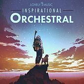 Inspirational Orchestral by Lovely Music Library