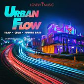 Urban Flow - Trap Club Future Bass by Lovely Music Library