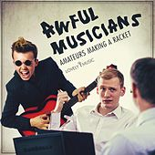 Awful Musicians - Amateurs Making a Racket by Lovely Music Library
