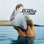 Atlantico/On Tour von Marco Mengoni