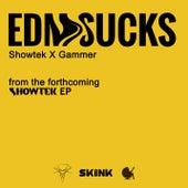 EDM Sucks by Showtek
