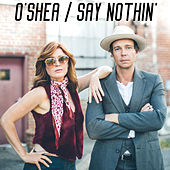 Say Nothin' von O'shea