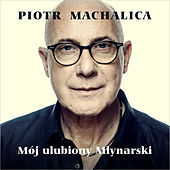 Mój Ulubiony Młynarski by Piotr Machalica