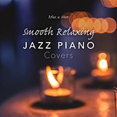 Smooth Relaxing Jazz Piano Covers de Relax α Wave