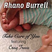Take Care of You (feat. Craig Travis) by Rhano Burrell