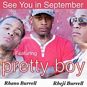See You in September (feat. Pretty Boy) de Rhano Burrell & Rheji Burrell